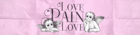 LOVE PAIN LOVE